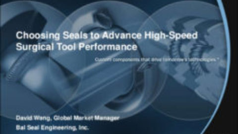 Choosing Seals to Advance High-Speed Surgical Tool Performance