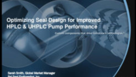 Optimizing Seal Design for Improved HPLC & UHPLC Pump Performance
