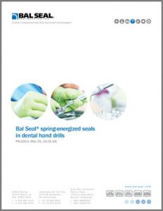 Bal Seal®spring-energized seals for dental