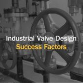 Video: Industrial Valve Design  Success Factors