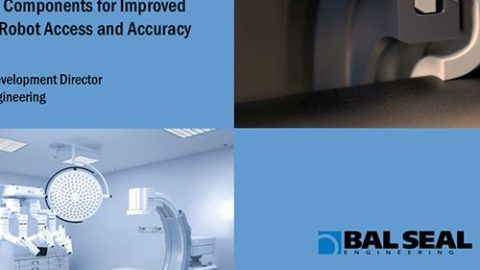 Webinar: Improving Surgical Robot Access & Accuracy With Seals, Springs and Contacts